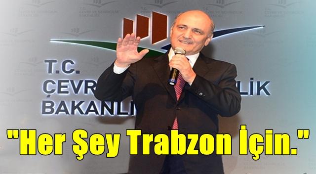 """Bakan Bayraktar """"Herşey Trabzon İçindir"""" Açıklamasında Bulundu."""