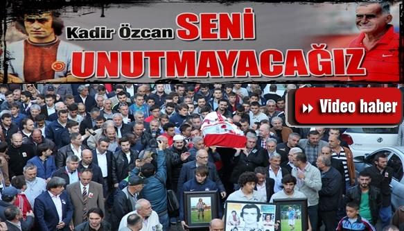 Kadir Özcan'ı Gözyaşlarıyla Toprağa Verdik.