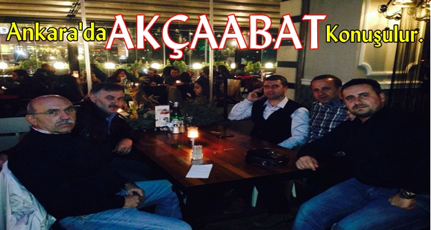 Akçaabat'lı Arkadaşlar Ankara'da Bir Araya Geldiler.