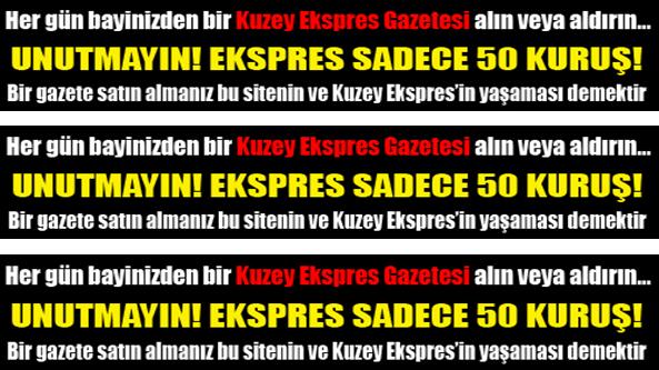 Her Gün Gazete Bayinizden Kuzey Ekspres Gazetesi Almayı Unutmayın.