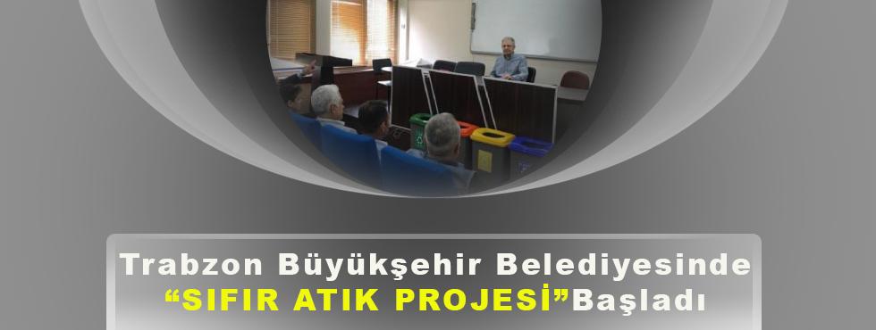 """Trabzon Büyükşehir Belediyesinde """"Sıfır Atık Projesi"""" Başladı"""
