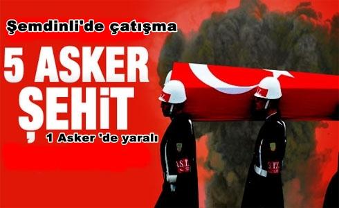 Şemdinli'de Çatışma: 5 Şehit, 1 Yaralı