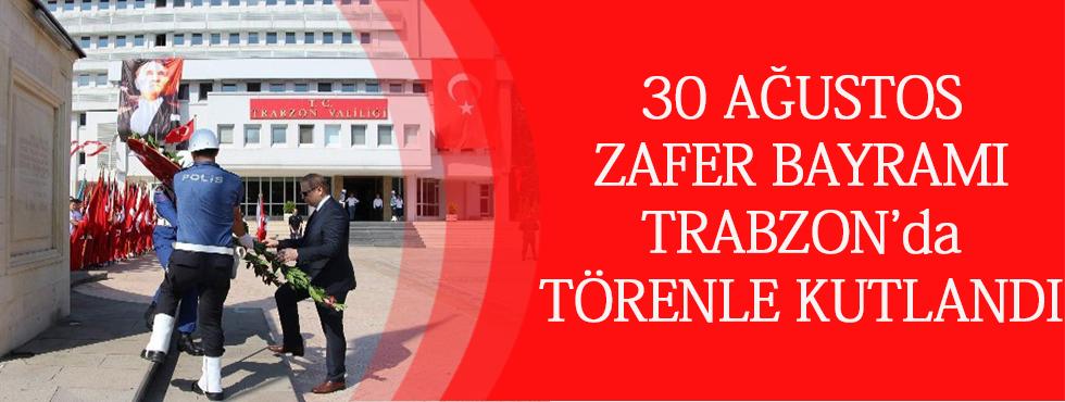 Trabzon'da 30 Ağustos Zafer Bayramı Kutlamaları