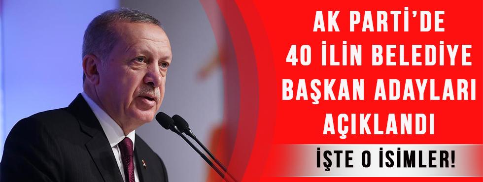 AK Parti'de 40 İlin Adayları Belli Oldu