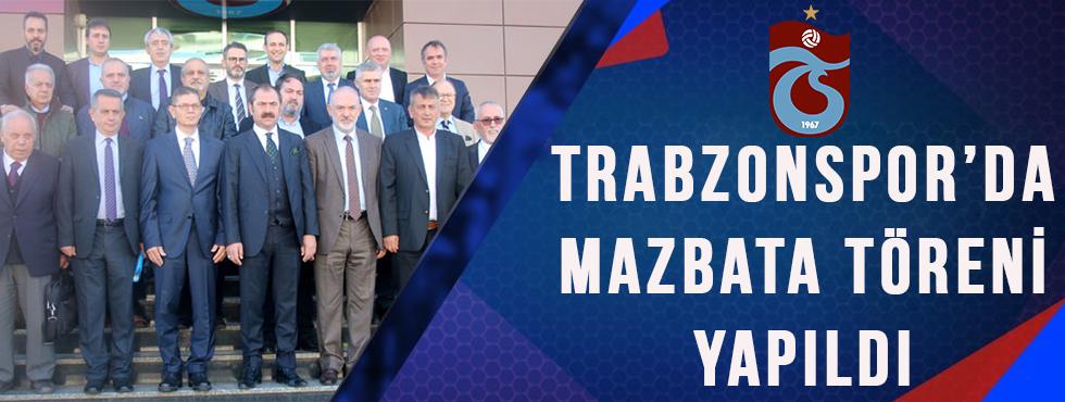 Trabzonspor'da Mazbata Töreni Yapıldı