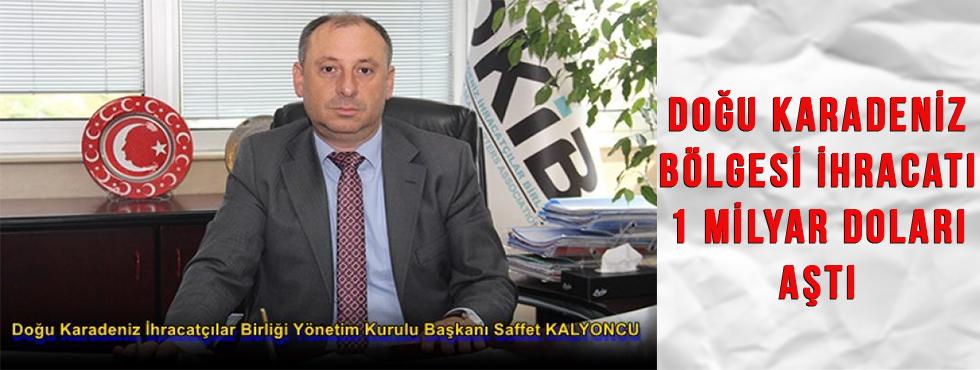 Doğu Karadeniz Bölgesi İhracatı 1 Milyar Doları Aştı