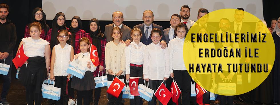 Engellilerimiz Erdoğan İle Hayata Tutundu