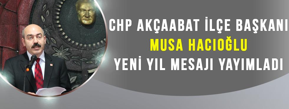 CHP Akçaabat İlçe Başkanı Musa Hacıoğlu'ndan Yeni Yıl Mesajı