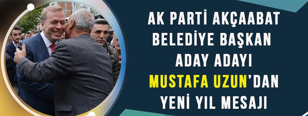Ak Parti Akçaabat Belediye Başkan Aday Adayı Mustafa Uzun'dan Yeni Yıl Mesajı