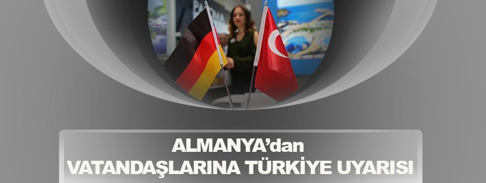 Almanya'dan Vatandaşlarına Türkiye Uyarısı