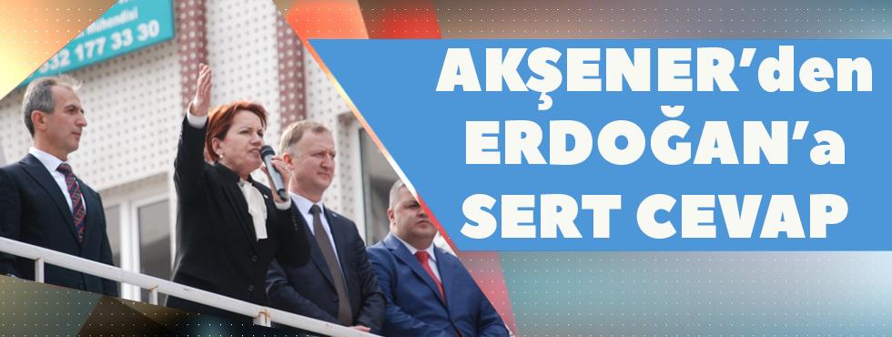 Akşener'den Erdoğan'a Sert Cevap