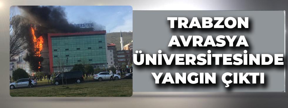 Trabzon'da Avrasya Üniversitesinde Yangın Çıktı