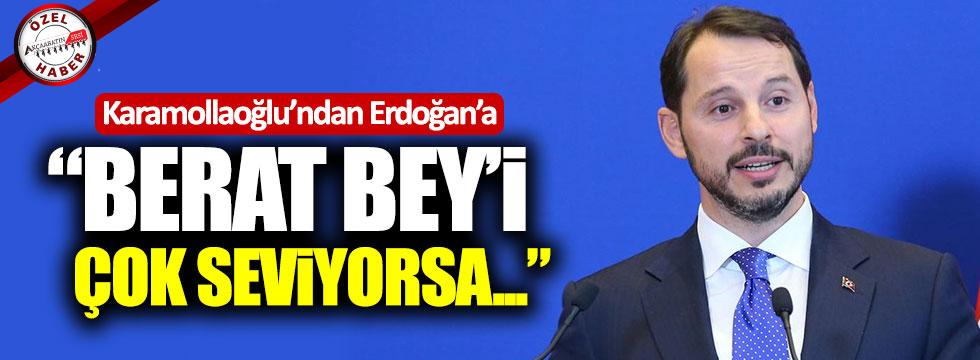 """Karamollaoğlu'ndan Erdoğan'a: """"Berat Bey'i Çok Seviyorsa..."""""""