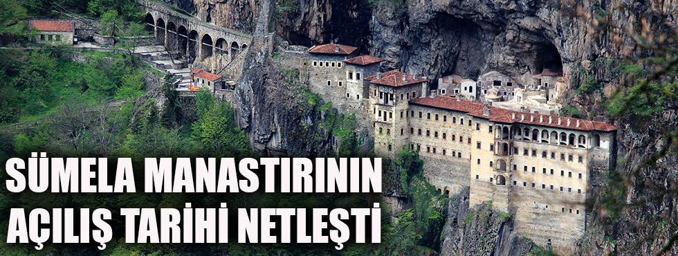 Sümela Manastırının Açılış Tarihi Netleşti