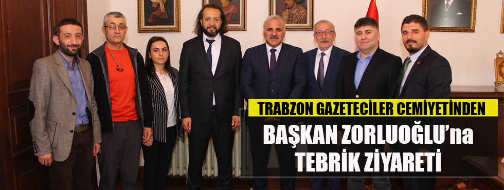 Trabzon Gazeteciler Cemiyetinden Başkan Zorluoğlu'na Tebrik Ziyareti