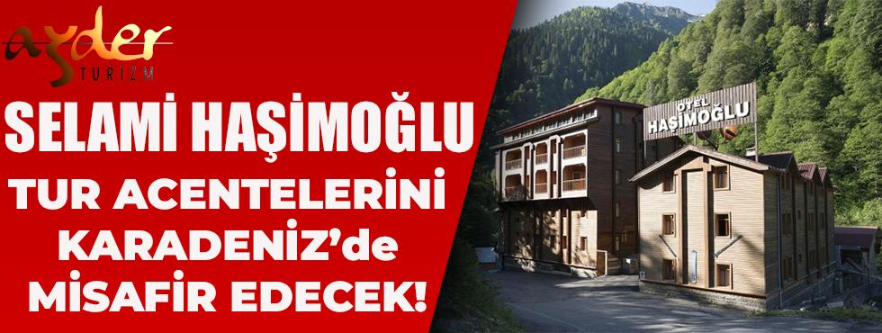 Selami Haşimoğlu Acente Yetkililerini Misafir Edecek!