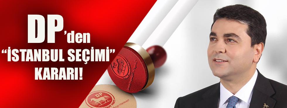 Demokrat Parti'den 'İstanbul Seçimi' Kararı!