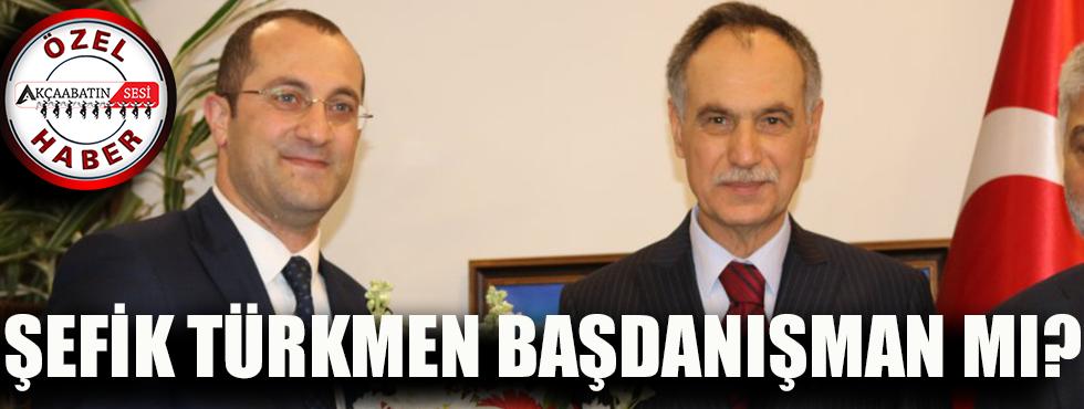 Şefik Türkmen Başdanışman Mı?