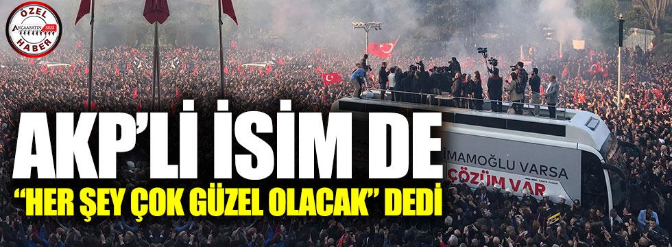 """AKP'nin Aday Adayı Da """"Her Şey Çok Güzel Olacak"""" Dedi"""