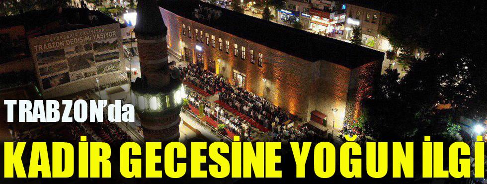 Trabzon'da Kadir Gecesi Programına Yoğun İlgi