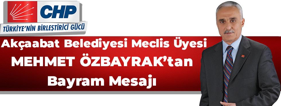 Mehmet Özbayrak Ramazan Bayramı Münasebetiyle Bir Mesaj Yayınladı.