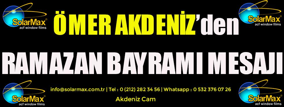 Ömer Akdeniz Ramazan Bayramı Münasebetiyle Bir Mesaj Yayınladı.