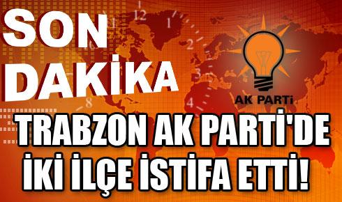 Şalpazarı Ve Düzköy'de İstifa Var!