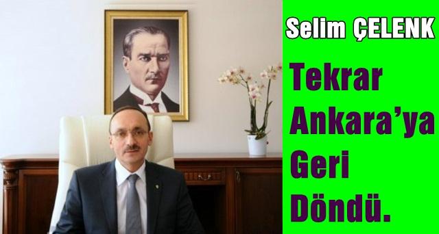 Selim Çelenk Tekrar Ankara'ya
