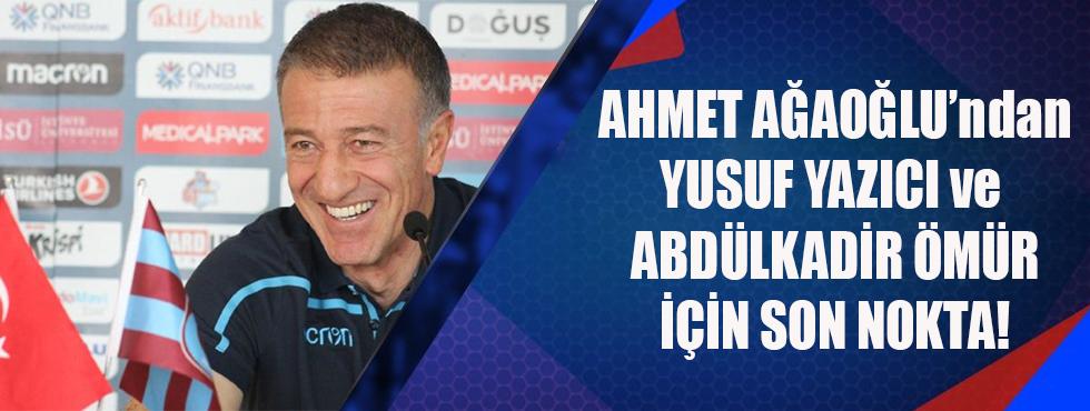 Ahmet Ağaoğlu'ndan Yusuf Yazıcı Ve Abdülkadir Ömür İçin Son Nokta!