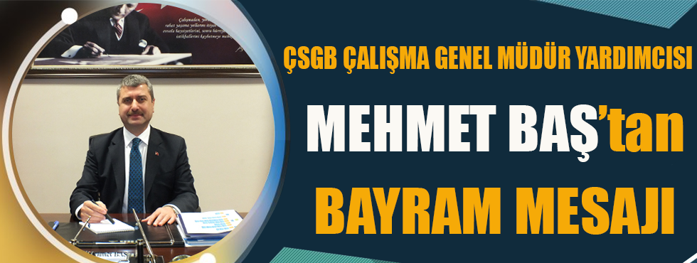 Mehmet Baş Kurban Bayramı Mesajı Yayınladı