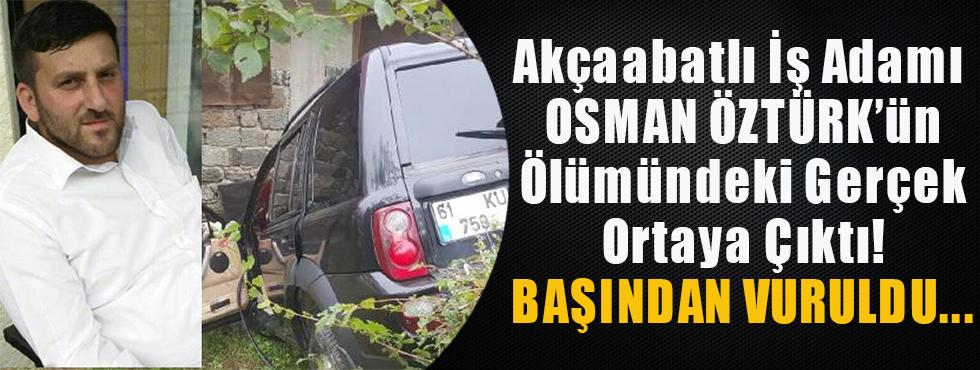 Osman Öztürk'ün Gerçek Ölüm Nedeni Ortaya Çıktı! Başından Vuruldu...