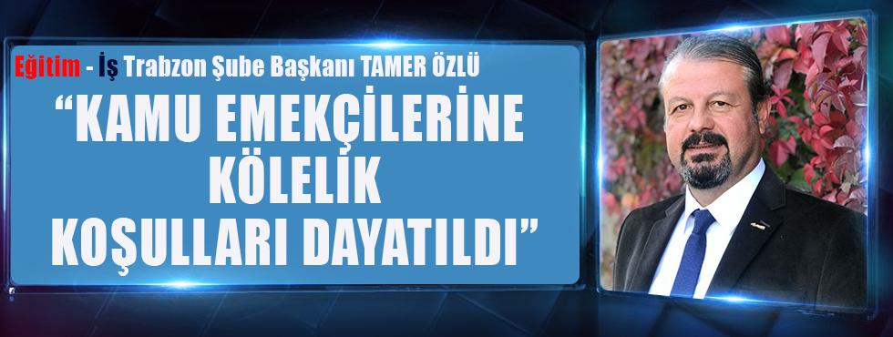 """Şube Başkanı Tamer Özlü """"Kamu Emekçilerine Kölelik Koşulları Dayatıldı!"""""""