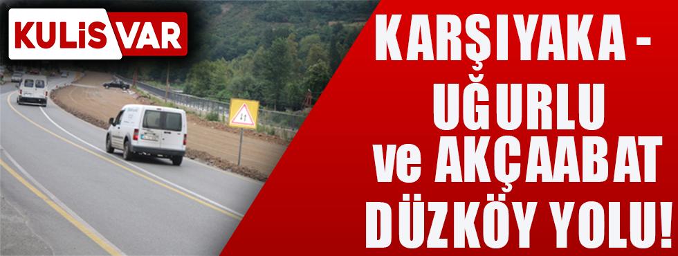Karşıyaka-Uğurlu Ve Akçaabat Düzköy Yolu!