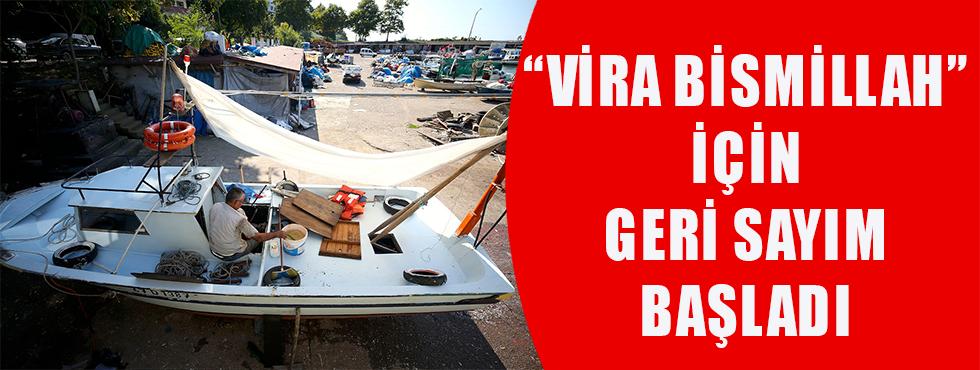 'Vira Bismillah' İçin Geri Sayım Başladı