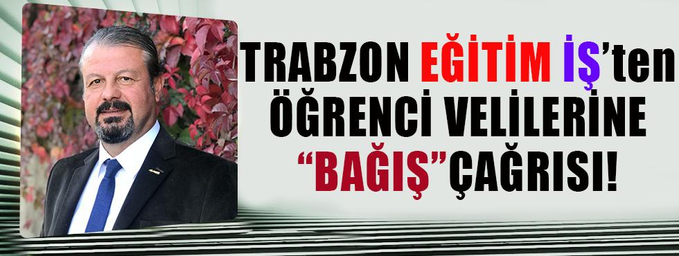 Trabzon Eğitim İş'ten Öğrenci Velilerine 'Bağış' Çağrısı!