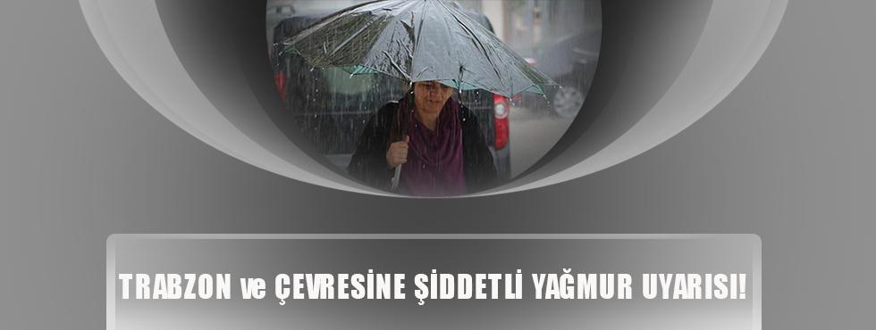 Trabzon Ve Çevresine Şiddetli Yağış Uyarısı
