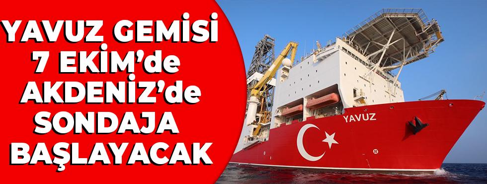 Yavuz Gemisi 7 Ekim'de Akdeniz'de Sondaja Başlayacak
