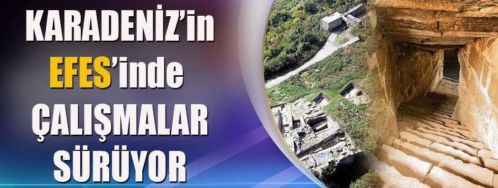 'Karadeniz'in Efes'inde Çalışmalar Sürüyor