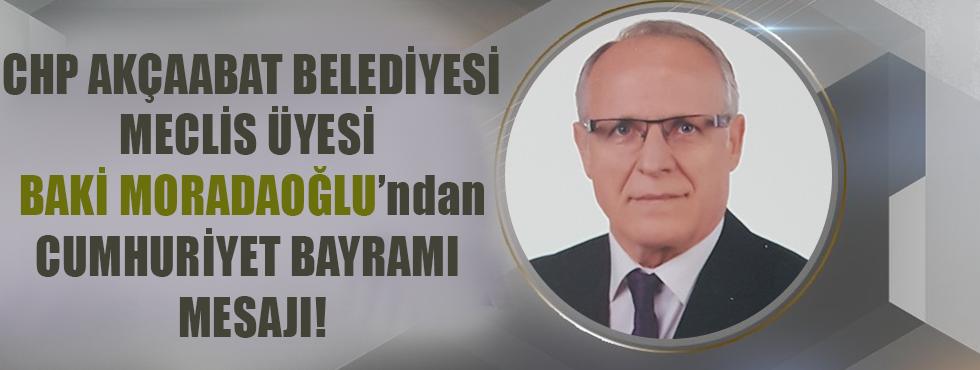 CHP Akçaabat Belediyesi Meclis Üyesi Baki Moradaoğlu'ndan Cumhuriyet Bayram Mesajı
