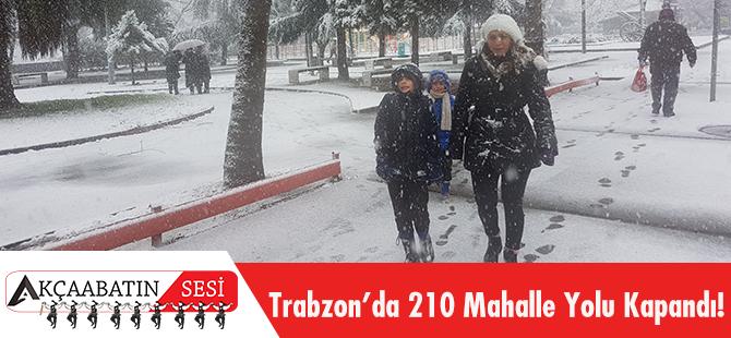 Trabzon'da 210 Mahalle Yolu Kapandı!