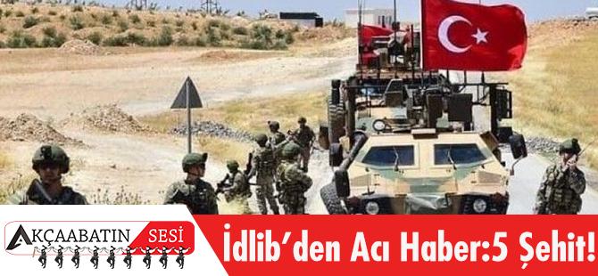 İdlib'te Türk Askerine Saldırdı! 5 Şehit, 5 Yaralı