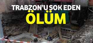 Trabzon'u Şok Eden Ölüm!