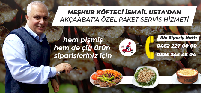 Meşhur Köfteci İsmail Usta'dan Akçaabat'a Özel Paket Servisi!