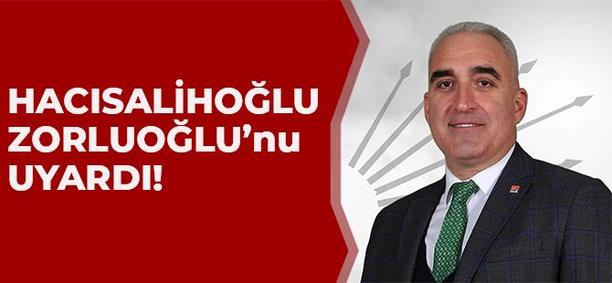 Hacısalihoğlu Başkan Zorluoğlu'nu Uyardı.