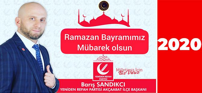 Yeniden Refah Partisi Akçaabat İlçe Başkanı Sandıkcı'dan Ramazan Bayramı Mesajı