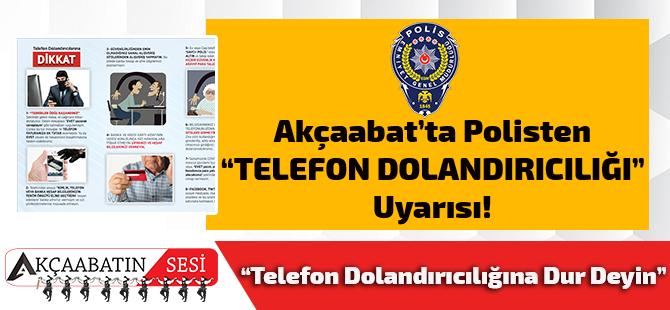 Akçaabat'ta Polisten 'Telefon Dolandırıcılığı' Uyarısı!