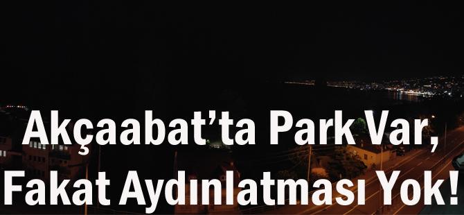 Akçaabat'ta Park Var, Fakat Aydınlatması Yok!
