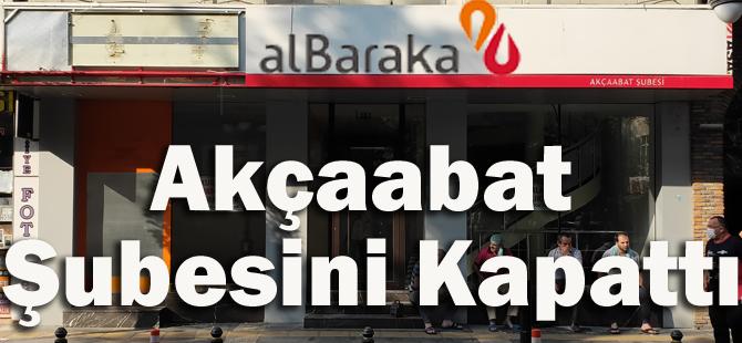 Albaraka Türk Katılım Bankası Akçaabat Şubesini Kapattı!