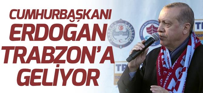 Cumhurbaşkanı Trabzon'a Geliyor