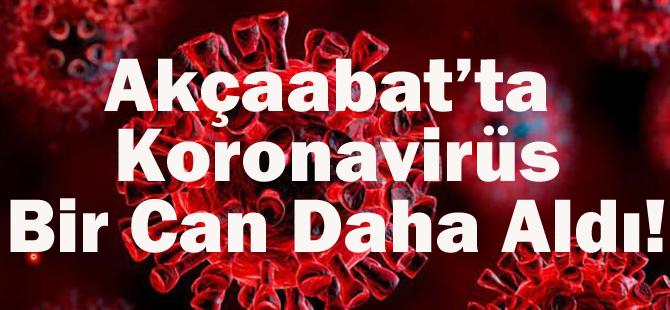 Akçaabat'ta Koronavirüs Bir Can Daha Aldı!